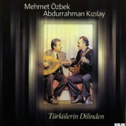 Mehmet Özbek, Abdurrahman Kızılay: Türkülerin Dilinden - CD