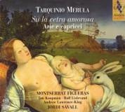 Montserrat Figueras, Jordi Savall: Tarquinio Merula: Su la cetra amorosa - Arie e capricci - SACD