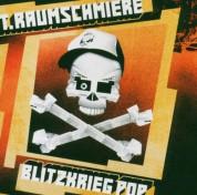T. Raumschmiere: Blitzkrieg Pop - CD
