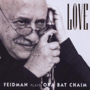 Giora Feidman: Love - Feidman Plays Ora Bat Chaim - CD