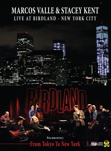 Marcos Valle, Stacey Kent: Live at Birdland - New York City - DVD