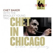 Chet Baker: Chet in Chicago - The Legacy Vol.5 - CD