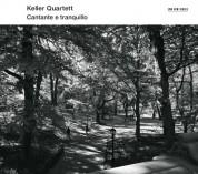 Keller Quartett: V/C: Cantante E Tranquillo - CD