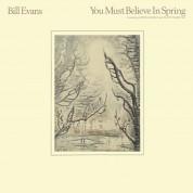 Bill Evans: You Must Believe In Spring - Plak