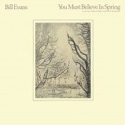 Bill Evans: You Must Believe In Spring - Plak