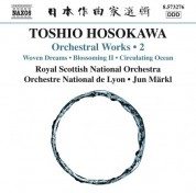 Jun Märkl, Orchestre National de Lyon, Royal Scottish National Orchestra: Toshio Hosokawa: Woven Dreams, Blossoming II & Circulating Ocean - CD