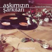 Çeşitli Sanatçılar: Aşkımızın Şarkıları - CD