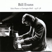 Bill Evans: Solo Piano at Carnegie Hall 1973-78 - CD