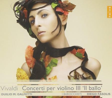 Duilio M. Galfetti, Diego Fasolis: Vivaldi: Concerti per Violino III 'Il ballo' - CD