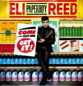Eli ''Paperboy'' Reed: Come And Get It - Plak