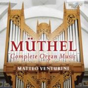 Muthel: Complete Organ Music - CD