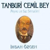 İhsan Özgen: Tanburi Cemil Bey, Peşrev ve Saz Semaileri - CD