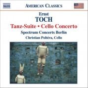 Spectrum Concerts Berlin: Toch: Tanz-Suite / Cello Concerto - CD