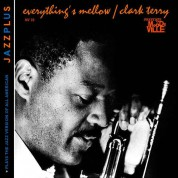 Clark Terry: Everything's Mellow + Plays The Jazz Version Of All American - CD