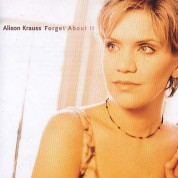 Alison Krauss: Forget About It - CD