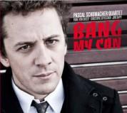Pascal Schumacher: Bang My Can - CD