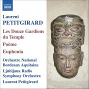 Laurent Petitgirard: Petitgirard: 12 Guardians of the Temple (The)  / Poeme / Euphonia - CD