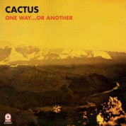 Cactus: One Way ...Or Another - Plak