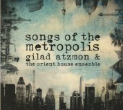 Gilad Atzmon, Gilad Atzmon & The Orient House Ensemble: Songs of the Metropolis - CD