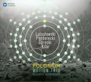 Motion Trio - Polonium (Lutoslawski, Penderecki, Gorecki, Kilar) - CD