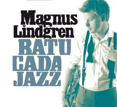 Magnus Lindgren: Batucada Jazz - CD