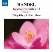 Philip Edward Fisher: Handel: Keyboard Suites, Vol. 1 - CD