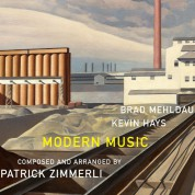 Brad Mehldau, Kevin Hays, Patrick Zimmerli: Modern Music - CD