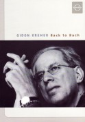 Gidon Kremer - Back to Bach - DVD