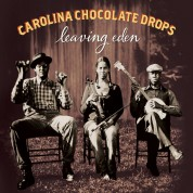 Carolina Chocolate Drops: Leaving Eden - CD