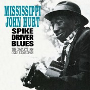 Mississippi John Hurt: Spike Driver Blues - The Complete 1928 Okeh Recordings+ 6 Bonus Tracks! - CD
