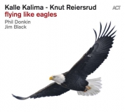 Kalle Kalima, Knut Reiersrud: Flying Like Eagles - CD