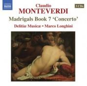 Delitiae Musicae: Monteverdi, C.: Madrigals, Book 7,