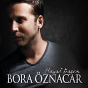 Bora Öznacar: Hayat Bazen - CD