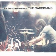 Cardigans: First Band On The Moon - Plak