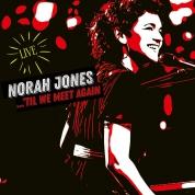 Norah Jones: ...'Til We Meet Again (Live) - Plak