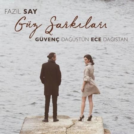 Guvenc Dagustun, Ece Dağıstan: Say: Güz Şarkıları - CD