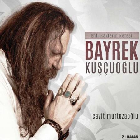 Cavit Murtezaoğlu: Bayrek Kuşçuoğlu: Ehli Hakların Nefesi - CD