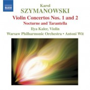 Ilya Kaler: Szymanowski: Violin Concertos Nos. 1 and 2 / Nocturne and Tarantella - CD