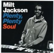Milt Jackson: Plenty, Plenty, Soul - CD