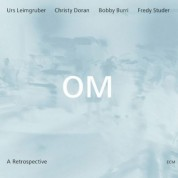 OM, Urs Leimgruber, Christy Doran, Bobby Burri, Fredy Studer: A Retrospective - CD