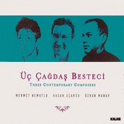 Mehmet Nemutlu, Hasan Uçarsu, Özkan Manav: Üç Çağdaş Besteci - CD