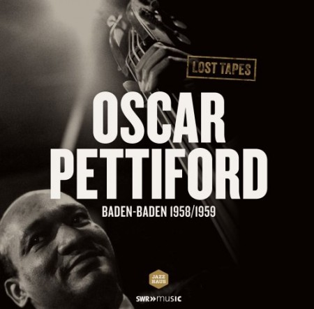 Oscar Pettiford: Lost Tapes: Baden-Baden 1958/1959 - Plak
