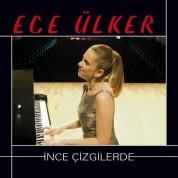 Ece Ülker: İnce Çizgilerde - CD