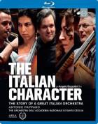 Orchestra dell'Accademia Nazionale di Santa Cecilia: The Italian Character - The Story of A Great Italian Orchestra - BluRay