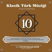 Nevzat Atlığ, Kültür Bakanlığı Devlet Klasik Türk Müziği Korosu: Klasik Türk Müziği 10 - CD