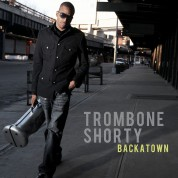 Trombone Shorty: Backatown - CD