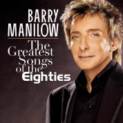 Barry Manilow: The Greatest Songs Of The Eighties - CD