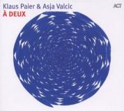 Klaus Paier, Asja Valcic: À Deux - CD
