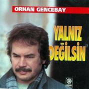 Orhan Gencebay: Yalnız Değilsin - CD