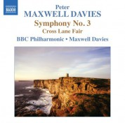BBC Philharmonic Orchestra, Sir Peter Maxwell Davies: Maxwell Davies: Symphony No. 3 - Cross Lane Fair - CD